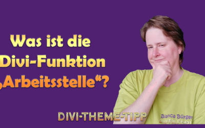 Was ist die Divi-Funktion 'Arbeitsstelle'?