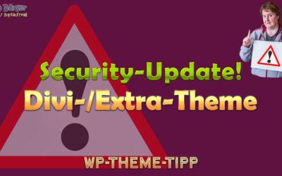 Security-Update für Theme Divi und Extra sowie dem Divi-Builder