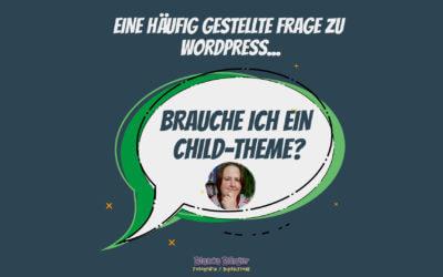Frage zu WordPress – Brauche ich ein Child-Theme?