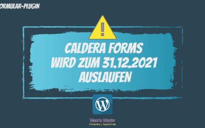Formular-Plugin Caldera Forms wird zum 31.12.2021 eingestellt!