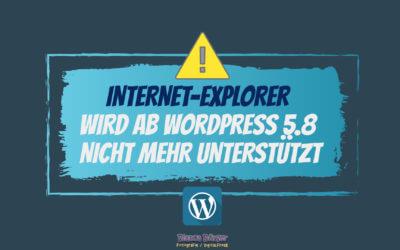 Browser Internet-Explorer wird mit WordPress 5.8 nicht mehr unterstützt